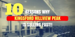 A blog post - 10 Reasons why Kingsford Hillview Peak is Selling Fast
