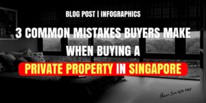 Youtube Video | 3 Common Mistakes Buyers Make when Buying a Private Property in Singapore