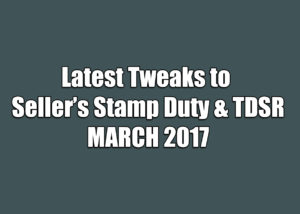 Latest Tweaks To Seller's Stamp Duty and TDSR March 2017 – Who Will Be Affected?
