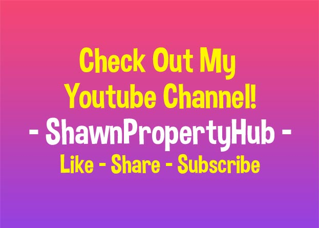 My Youtube Channel - Shawn Property Hub